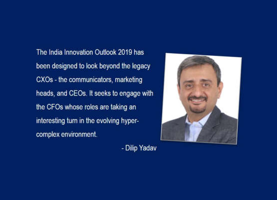 India Innovation Outlook 2019: CFOs' minds hold vital clues to building communication of the future